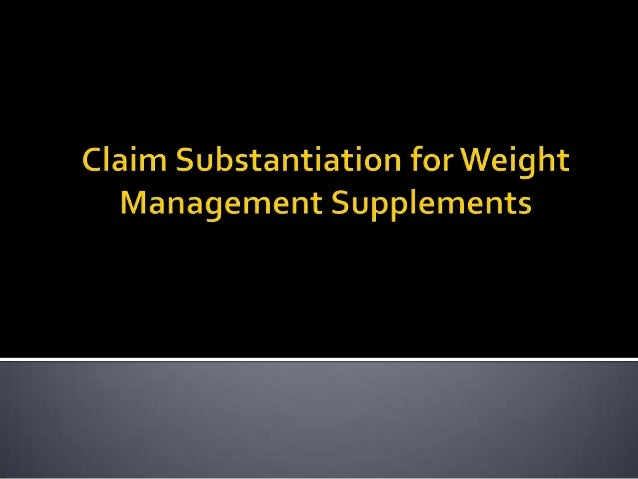 Is yourWeight Management Product making theseHealth Claims? Promotes healthy weight loss and maintenance Lowers blood su...