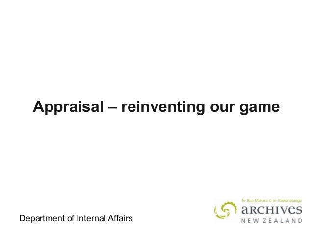 Appraisal: Reinventing our game. Claire Ashcroft, Archives New Zealand