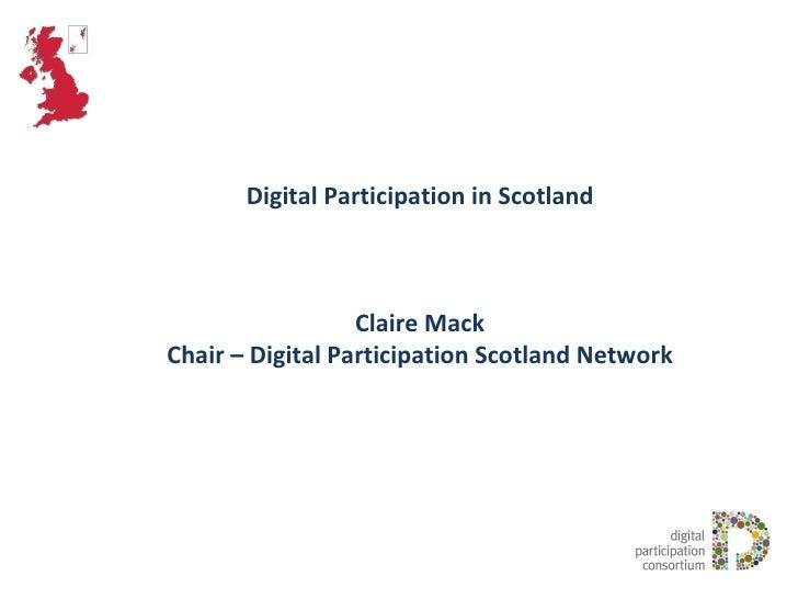 Digital Participation in Scotland Claire Mack Chair – Digital Participation Scotland Network