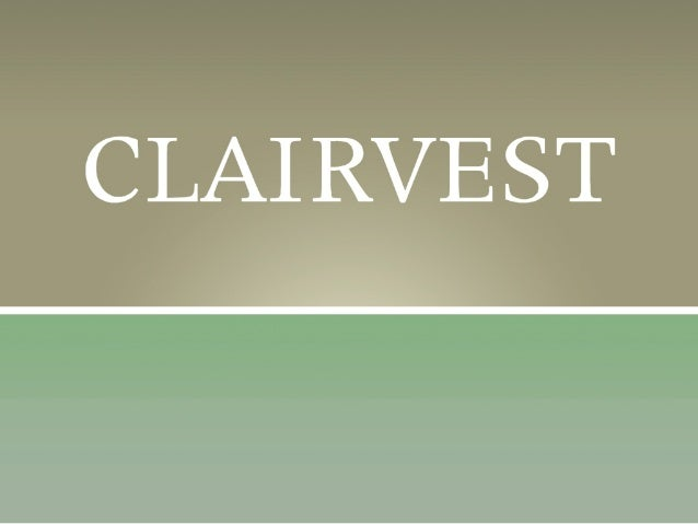Clairvest presentation, May 16, 2013