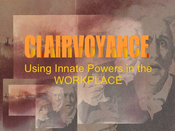 Using Innate Powers in the WORKPLACE CLAIRVOYANCE