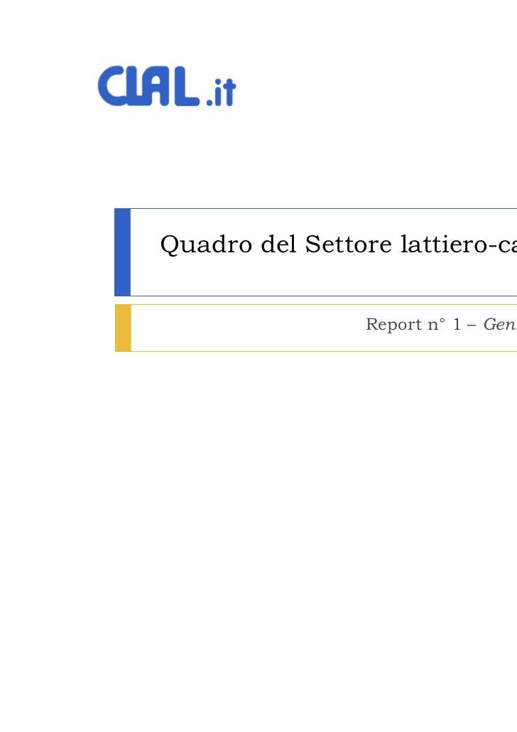 Quadro del Settore lattiero-caseario                Report n° 1 – Gennaio 2011