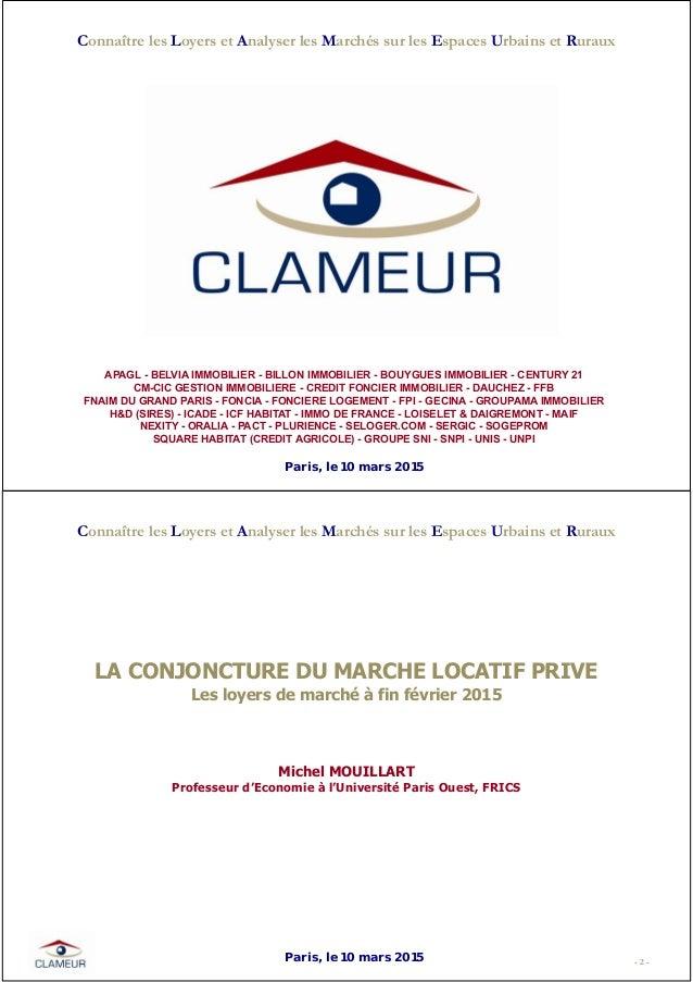 Paris, le 10 mars 2015 APAGL - BELVIA IMMOBILIER - BILLON IMMOBILIER - BOUYGUES IMMOBILIER - CENTURY 21 CM-CIC GESTION IMM...
