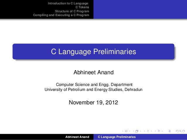 Introduction to C Language                            C Tokens              Structure of C ProgramCompiling and Executing ...