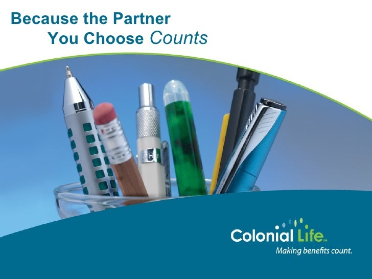 Why Colonial Life?