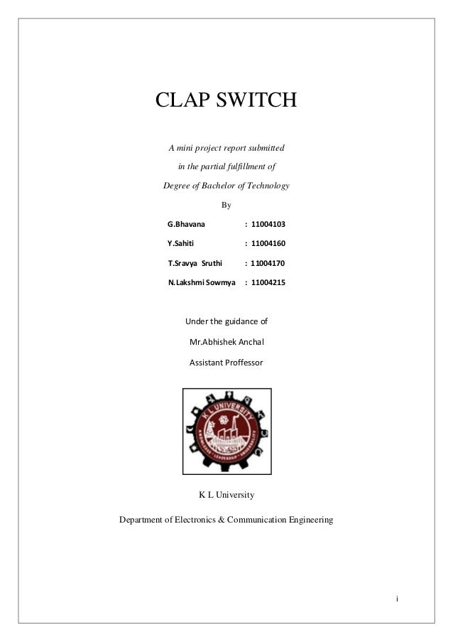 CLAP SWITCH            A mini project report submitted              in the partial fulfillment of          Degree of Bache...