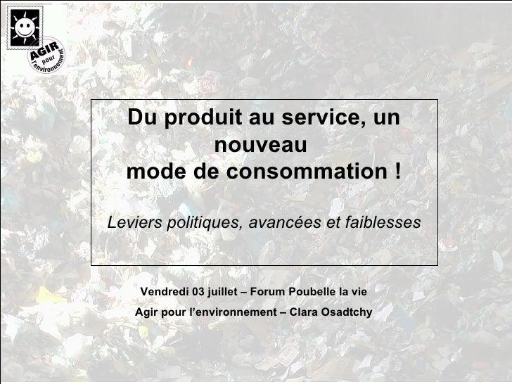 Du produit au service, un nouveau  mode de consommation ! Leviers politiques, avancées et faiblesses Vendredi 03 juillet –...