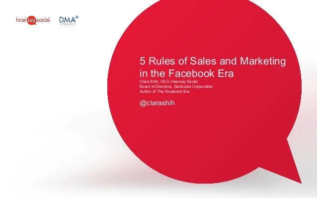 5 Rules of Sales and Marketingin the Facebook EraClara Shih, CEO, Hearsay SocialBoard of Directors, Starbucks CorporationA...