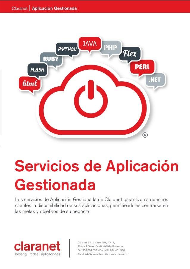 Servicios de Aplicación Gestionada Los servicios de Aplicación Gestionada de Claranet garantizan a nuestros clientes la di...