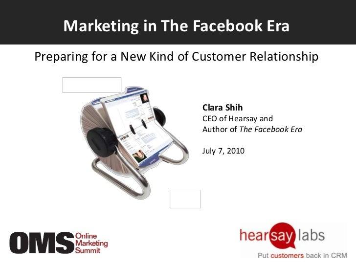 Marketing in the Facebook Era: Preparing for a New Kind of Customer Relationship - Clara Shih