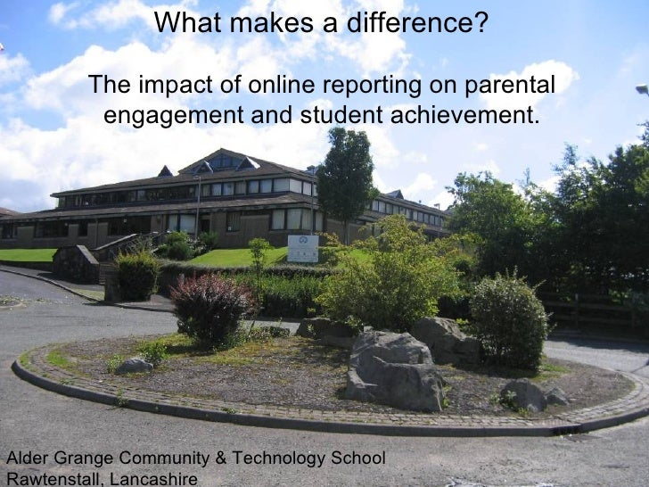What makes a difference?  The impact of online reporting on parental engagement and student achievement.