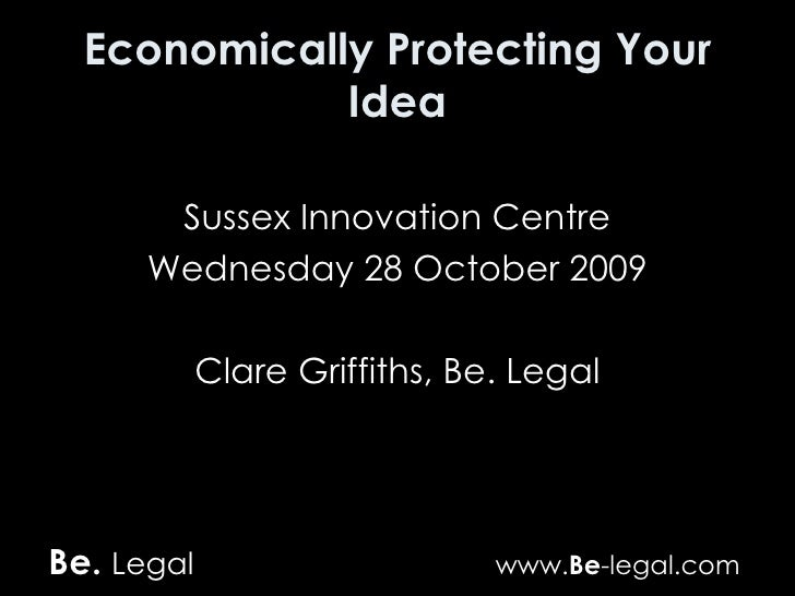 Economically Protecting Your Idea