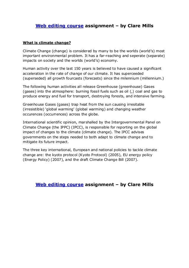 Web editing course assignment – by Clare Mills  What is climate change? Climate Change (change) is considered by many to b...