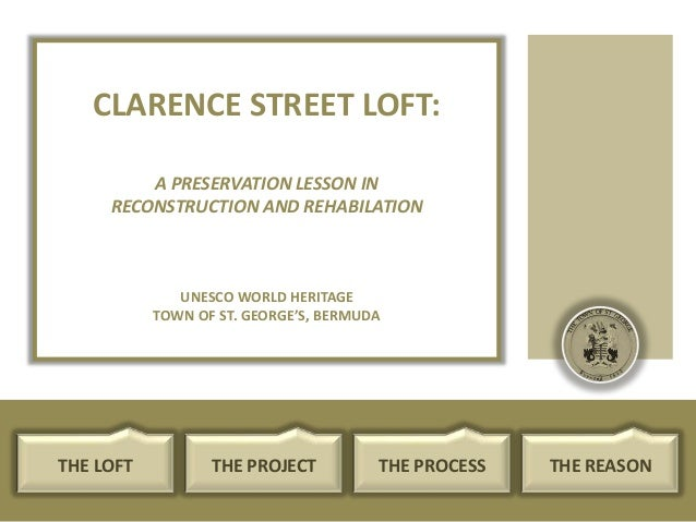 CLARENCE STREET LOFT: A PRESERVATION LESSON IN RECONSTRUCTION AND REHABILATION  UNESCO WORLD HERITAGE TOWN OF ST. GEORGE'S...