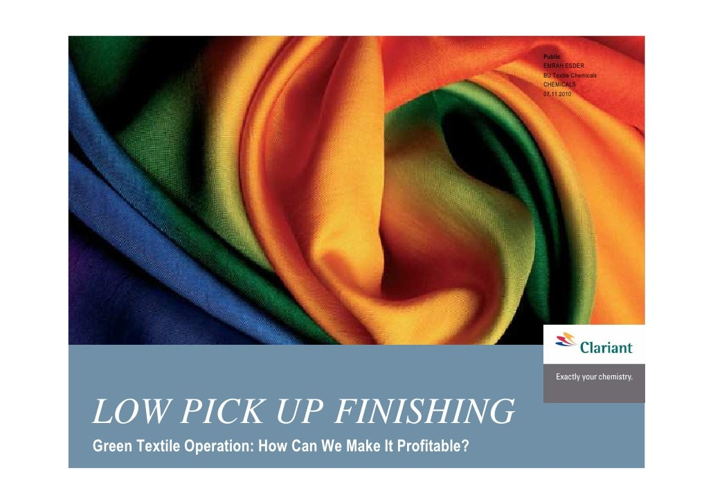 LOW PICK UP FINISHING Green Textile Operation: How Can We Make It Profitable?