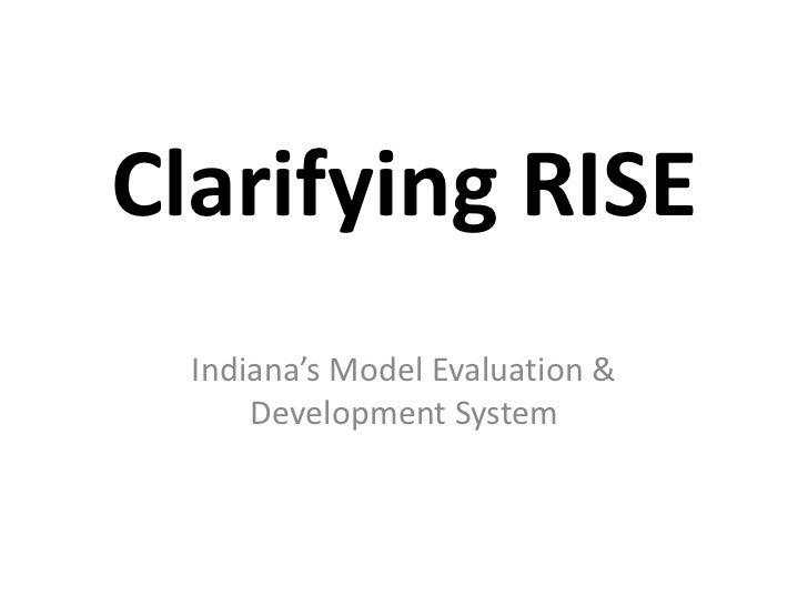 Clarifying RISE  Indiana's Model Evaluation &      Development System
