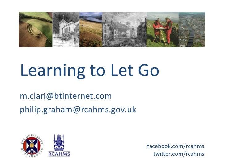 Learning to Let Gom.clari@btinternet.comphilip.graham@rcahms.gov.uk                              facebook.com/rcahms      ...