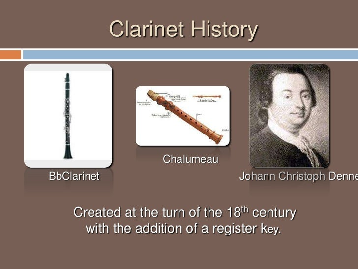 an overview of one of the earliest instruments the jc denner chalumeau Ever since johann christoph denner added a register key to the chalumeau one of the most popular student instruments professional bb clarinets to.