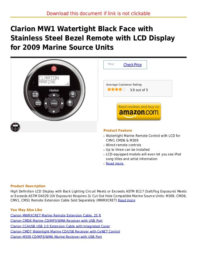 Download this document if link is not clickableClarion MW1 Watertight Black Face withStainless Steel Bezel Remote with LCD...