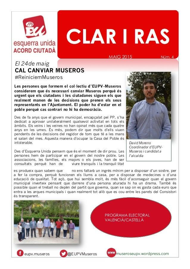 [Fecha] MAIG 2015 Núm. 4 David Moreno Coordinador d'EUPV- Museros i candidat a l'alcaldia El 24de maig CAL CANVIAR MUSEROS...