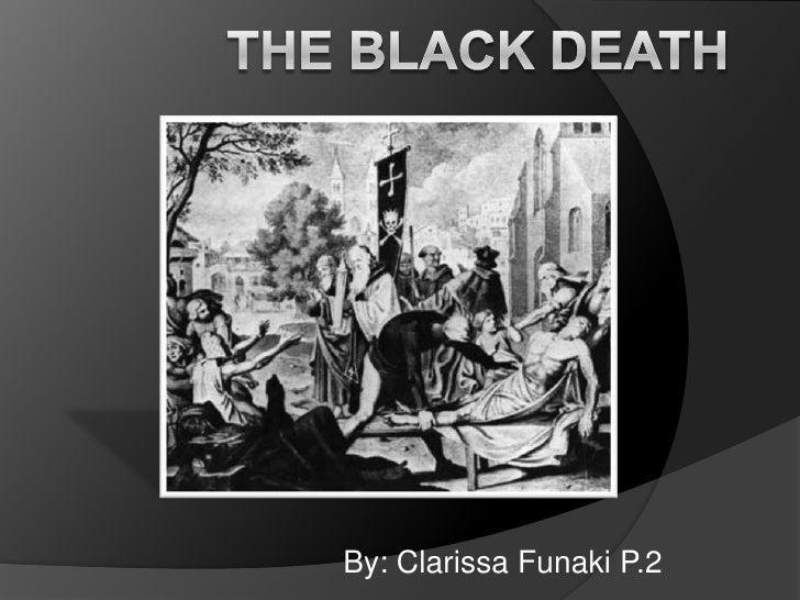 The Black Death<br />By: Clarissa Funaki P.2<br />