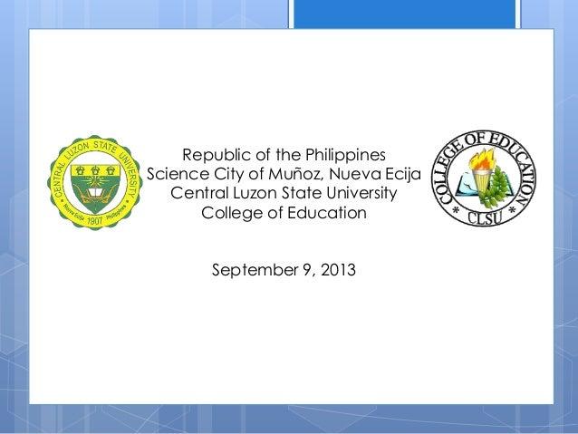 Republic of the Philippines Science City of Muñoz, Nueva Ecija Central Luzon State University College of Education Septemb...