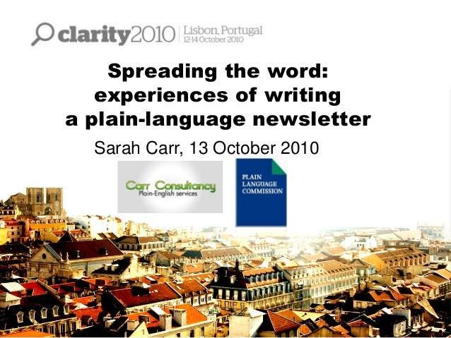 Spreading the word: experiences of writing a plain-language newsletter Sarah Carr, 13 October 2010