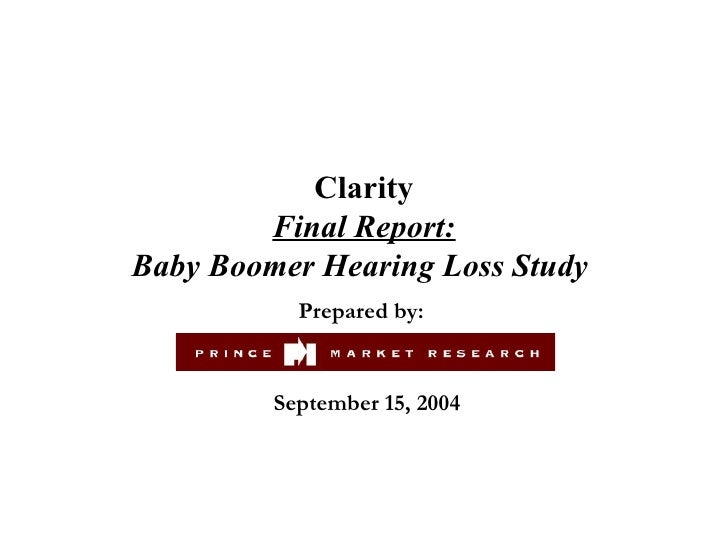 Clarity Final Report: Baby Boomer Hearing Loss Study  Prepared by:  September 15, 2004