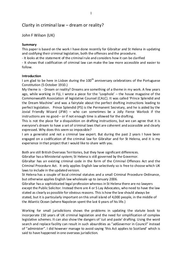 1 Clarity in criminal law – dream or reality? John F Wilson (UK) Summary This paper is based on the work I have done recen...