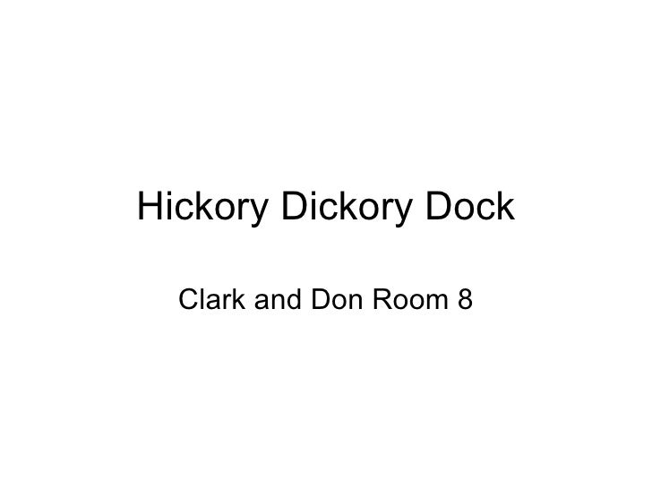Hickory Dickory Dock Clark and Don Room 8