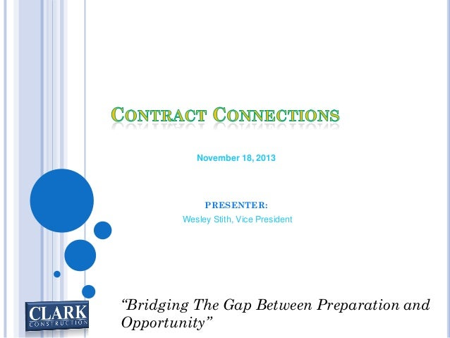 "November 18, 2013  PRESENTER:  Wesley Stith, Vice President  ""Bridging The Gap Between Preparation and Opportunity"""