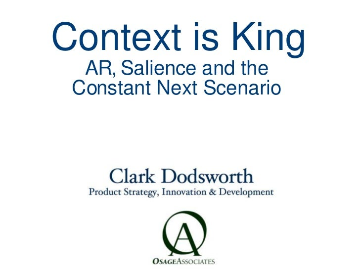 Context is King<br />AR,-Salience and the<br />Constant Next-Scenario<br />