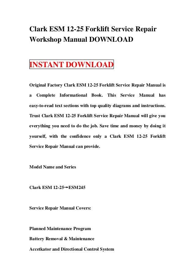 Clark esm 12 25 forklift service repair workshop manual download