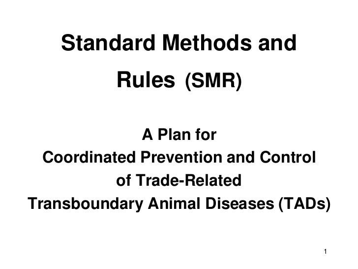 Standard Methods and Rules (SMR): A plan for coordinated prevention and control of trade-related transboundary animal diseases (TADs)
