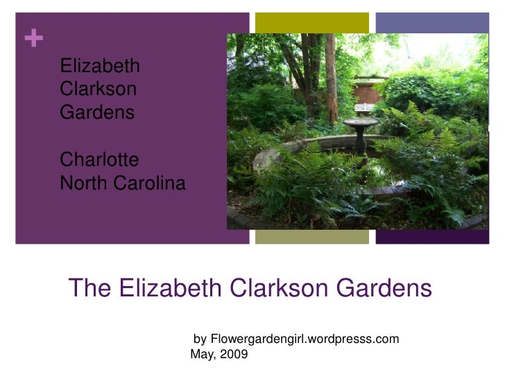 +     Elizabeth     Clarkson     Gardens      Charlotte     North Carolina         The Elizabeth Clarkson Gardens         ...