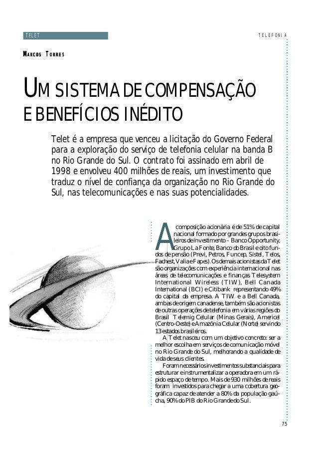 Nov.Dez/2000Nov.Dez/2000Acomposição acionária é de 51% de capitalnacional formado por grandes grupos brasi-leiros de inves...