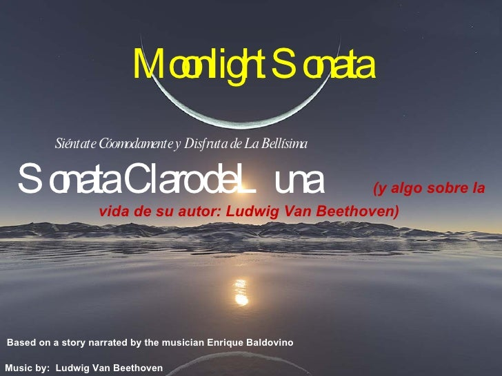 Moonlight Sonata Siéntate Cóomodamente y Disfruta de La Bellísima  Sonata Claro de Luna  (y algo sobre la vida de su autor...