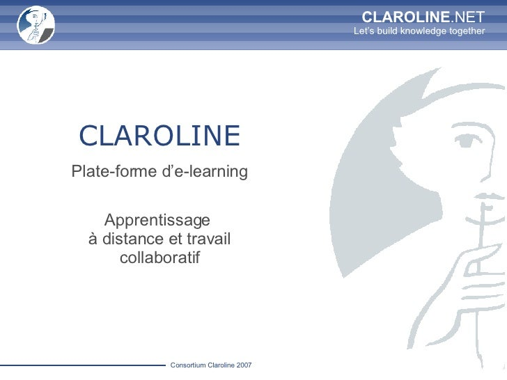CLAROLINE Plate-forme d'e-learning Apprentissage  à distance et travail collaboratif
