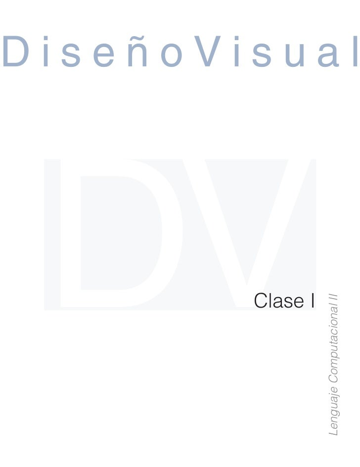 DV     Clase I Lenguaje Computacional II                                DiseñoVisual