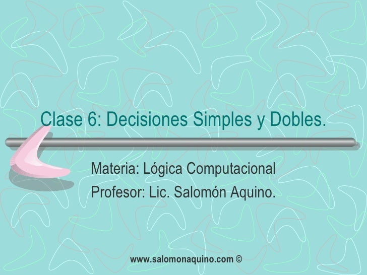 Clase 6 Decisiones Simples Y Dobles
