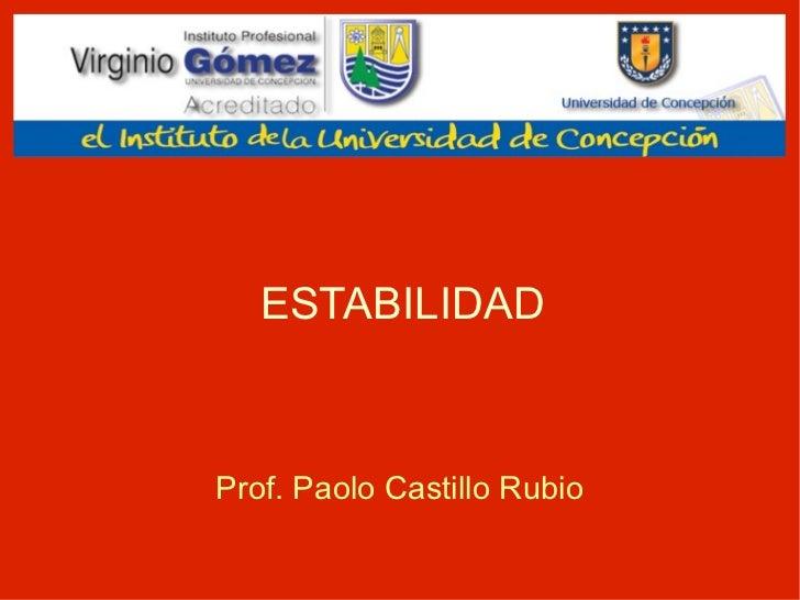 ESTABILIDAD Prof. Paolo Castillo Rubio