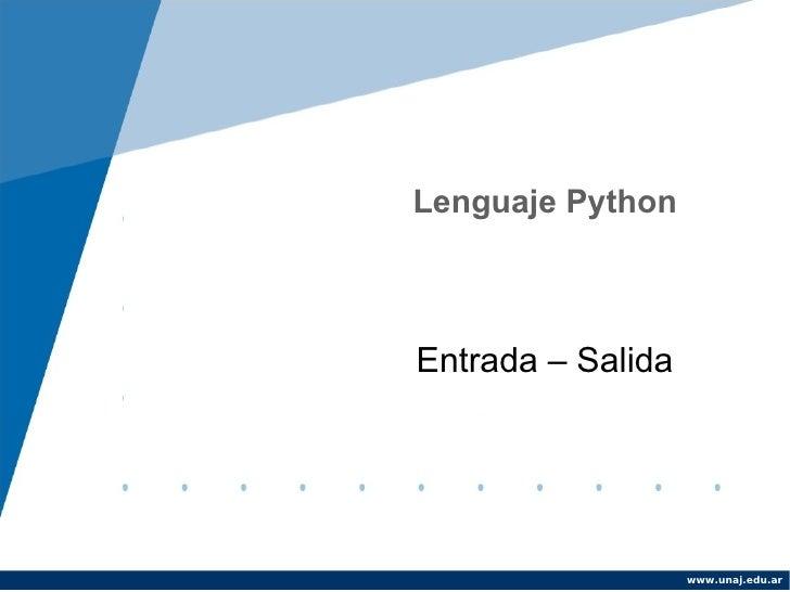 Lenguaje PythonEntrada – Salida                   www.unaj.edu.ar