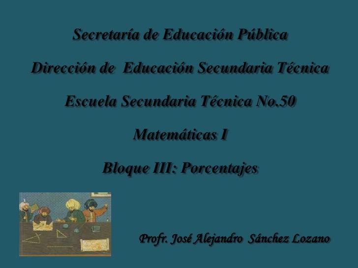 Secretaría de Educación Pública<br />Dirección de  Educación Secundaria Técnica<br />Escuela Secundaria Técnica No.50<br /...