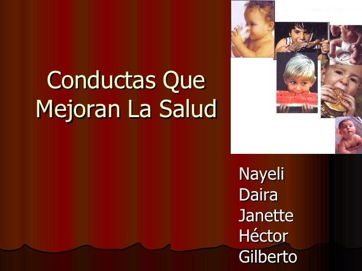 Nayeli Daira Janette Héctor Gilberto Conductas Que Mejoran La Salud
