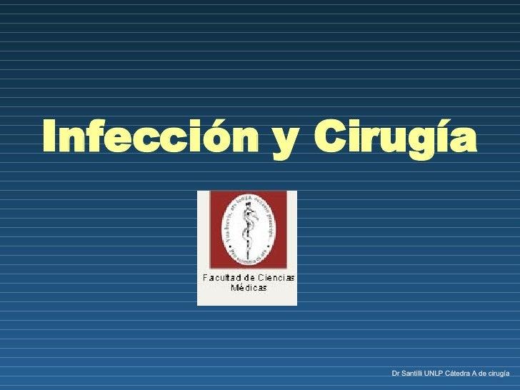 Infección y Cirugía Dr Santilli UNLP Cátedra A de cirugía