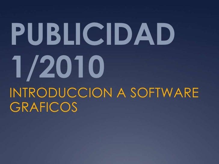 PUBLICIDAD 1/2010<br />INTRODUCCION A SOFTWARE GRAFICOS<br />