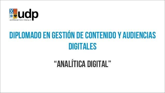 """diplomado en gestión de contenido y audiencias digitales """"analítica digital"""""""