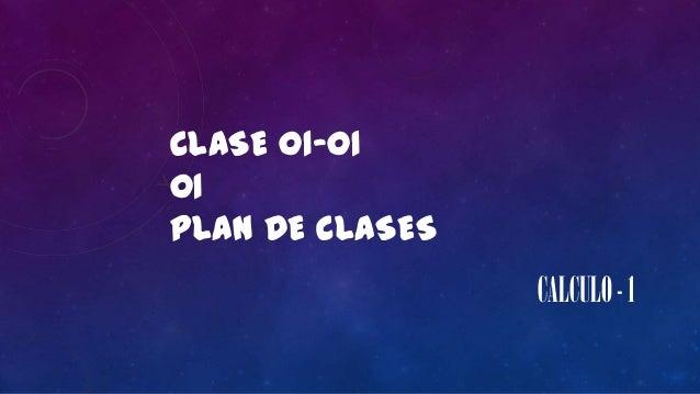 CLASE 01-01 01 PLAN DE CLASES CALCULO-1