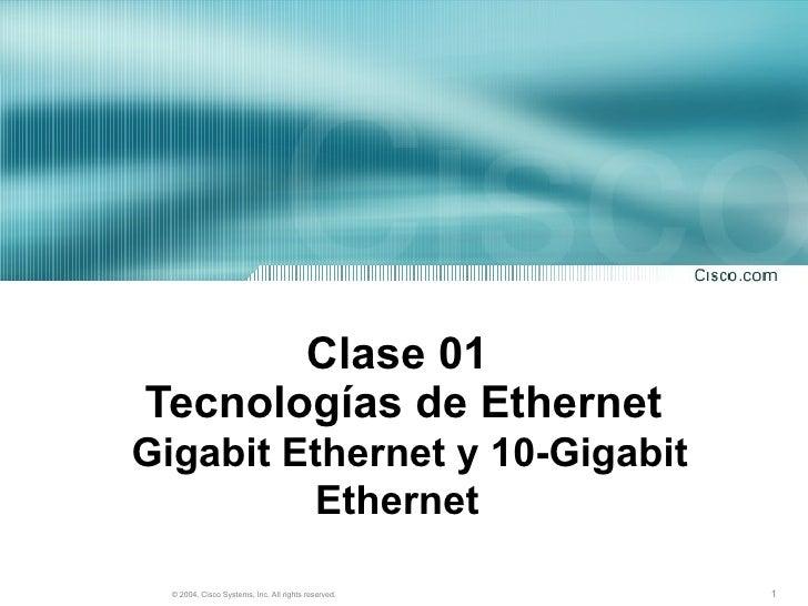 Clase 01  Tecnologías de Ethernet   Gigabit Ethernet y 10-Gigabit Ethernet
