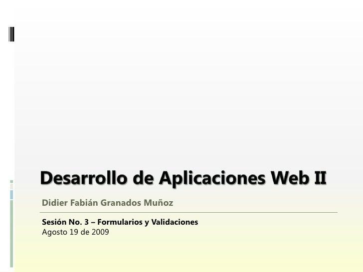 Desarrollo de Aplicaciones Web II - Sesión 03 - Formularios y Validaciones